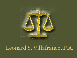 Port St Lucie and Stuart Attorney, Leonard S. Villafranco, P.A., Family Law, Business Law, Personal Injury Law, Criminal Law